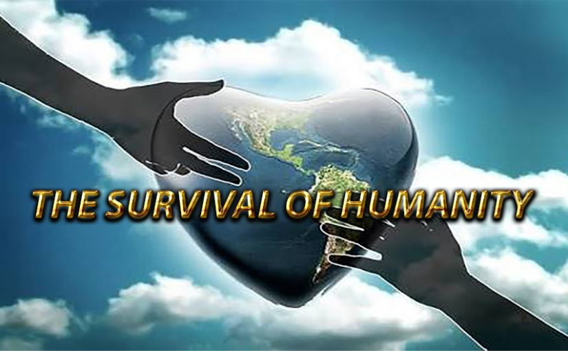 The Survival of Humanity